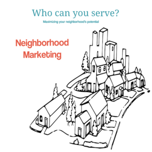 Neighborhood marketing strategy