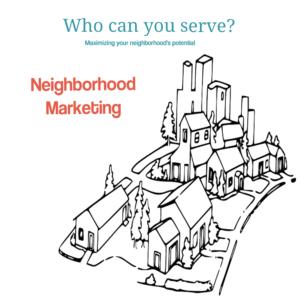 Neighborhood marketing strategy